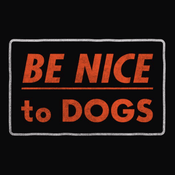 'Be Nice To Dogs' Shirt