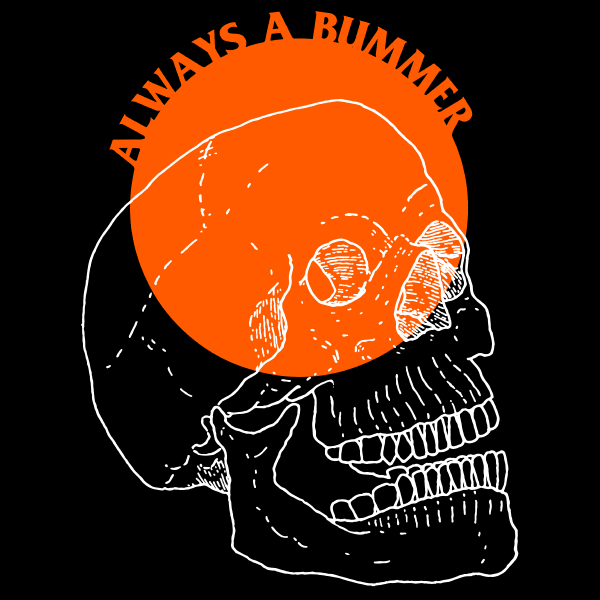 'Always a Bummer' Shirt