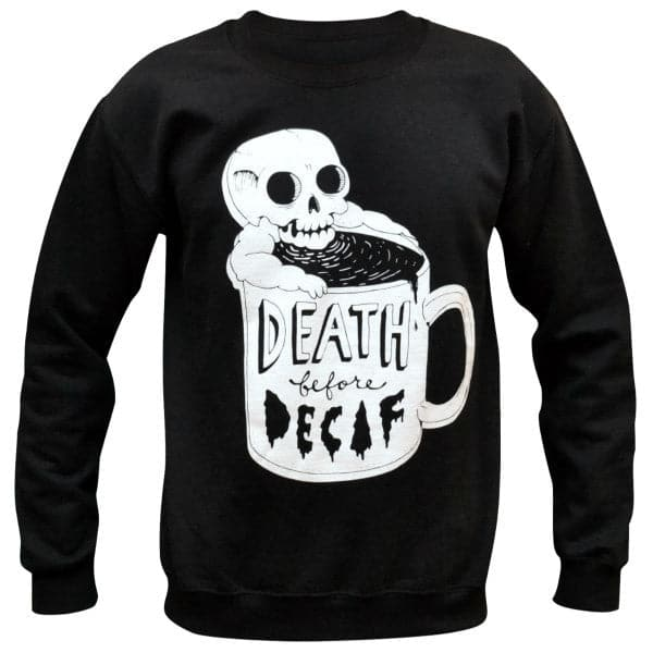 'Death Before Decaf' Sweatshirt