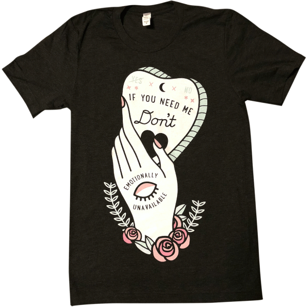 'Emotionally Unavailable' Shirt