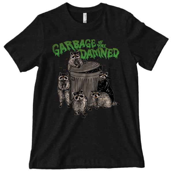 'Garbage of the Damned' Shirt