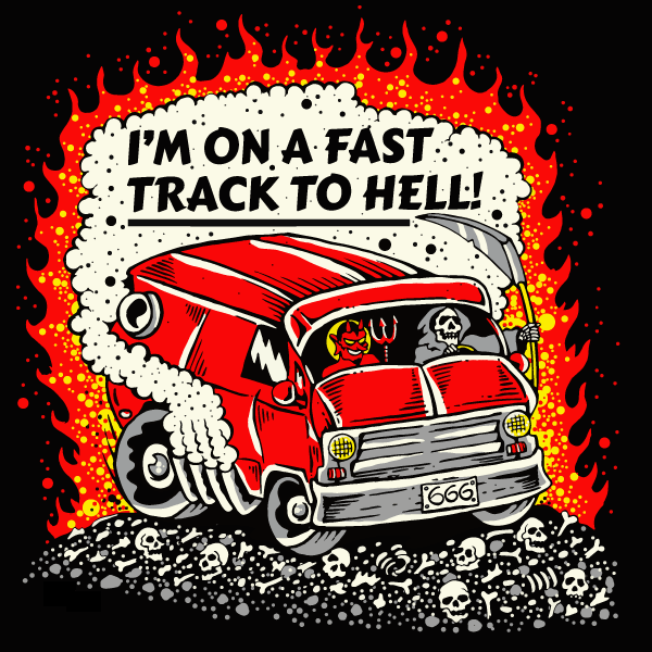 'Fast Track to Hell' Shirt