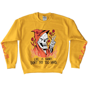 'Don't Try Too Hard' Sweatshirt