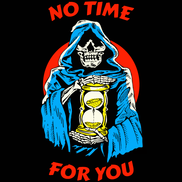 'No Time For You' Shirt