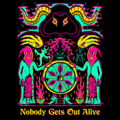 'Nobody Gets Out Alive' Shirt