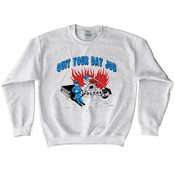 'Quit Your Day Job' Sweatshirt