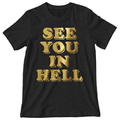 'See You In Hell' Gold Foil Shirt