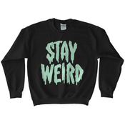 'Stay Weird' Glow in the Dark Sweatshirt