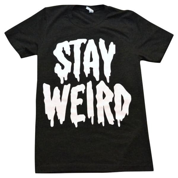 'Stay Weird' Shirt