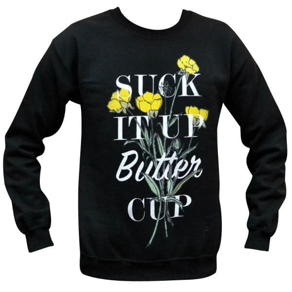 'Suck It Up Buttercup' Sweater
