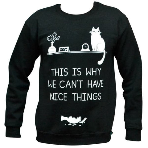 'Can't Have Nice Things' Sweater