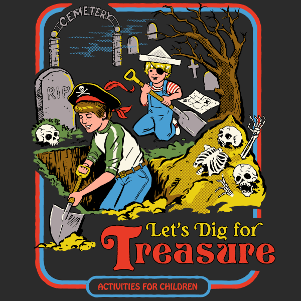 'Let's Dig For Treasure' Shirt