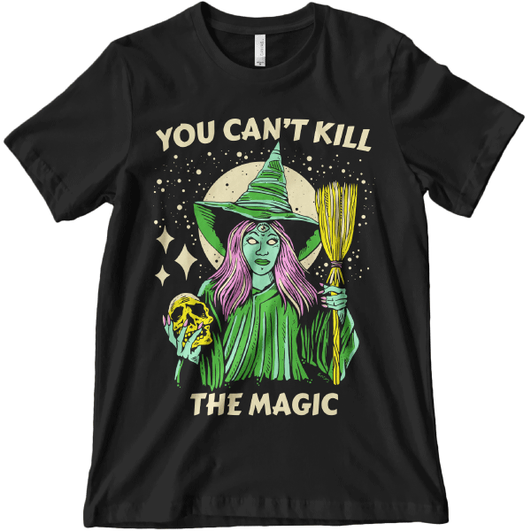 'Can't Kill the Magic' Shirt