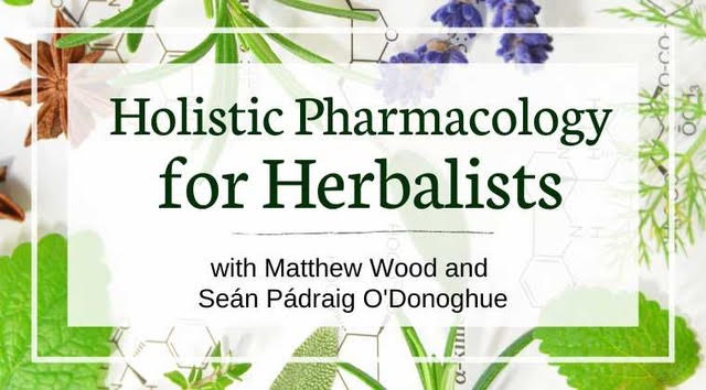 Holistic Pharmacology for Herbalists