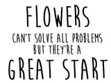 Flowers can't solve all problems but they're a great start - 170067
