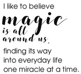 I like to believe magic is all around us  - 180024