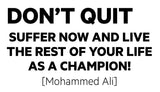 Don't quit, suffer now and live the rest of your life... - 180163