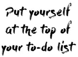 Put yourself at the top of your to-do list  - 190085