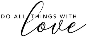 Do all things with Love  - 190088