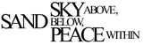 SKY above, SAND below, PEACE within - 20029