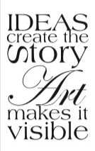 Ideas create the story, ART makes it visible - 130005