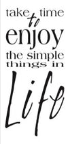 Take time to enjoy the simple things in Life - 130004