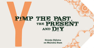 Pimp the Past, the Present and DIY