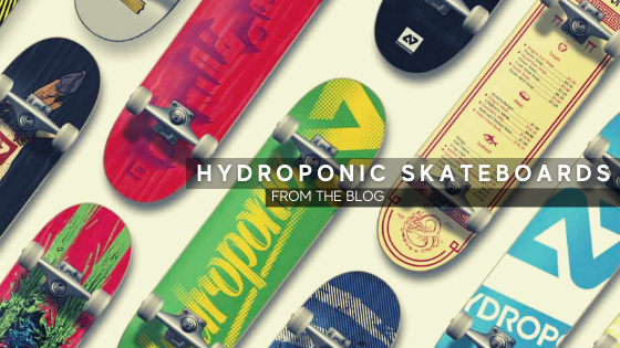 Hydroponic Skateboards - New Skate Brand Arriving in Australia and New Zealand in 2021