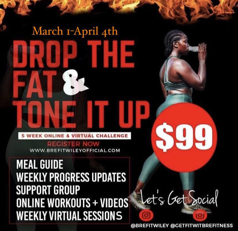 DROP THE FAT & TONE IT UP 5 WEEK ONLINE/VIRTUAL CHALLENGE
