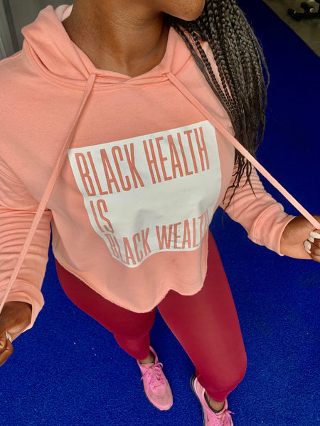 Black Health is Black Wealth Pink Crop Hoodie