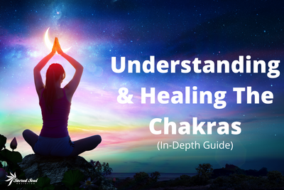 The Ultimate Guide To Understanding, Healing & Balancing The Chakras (All 22 Of Them)