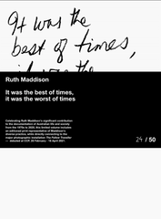 'Ruth Maddison: It was the best of times, it was the worst of times' Exhibition Catalogue with exclusive Editioned Print