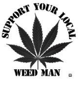 Support Your Local Weed Man
