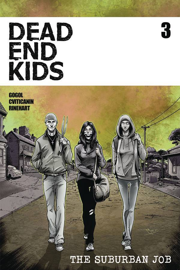 Dead End Kids Vol 2:  The Suburban Job #3