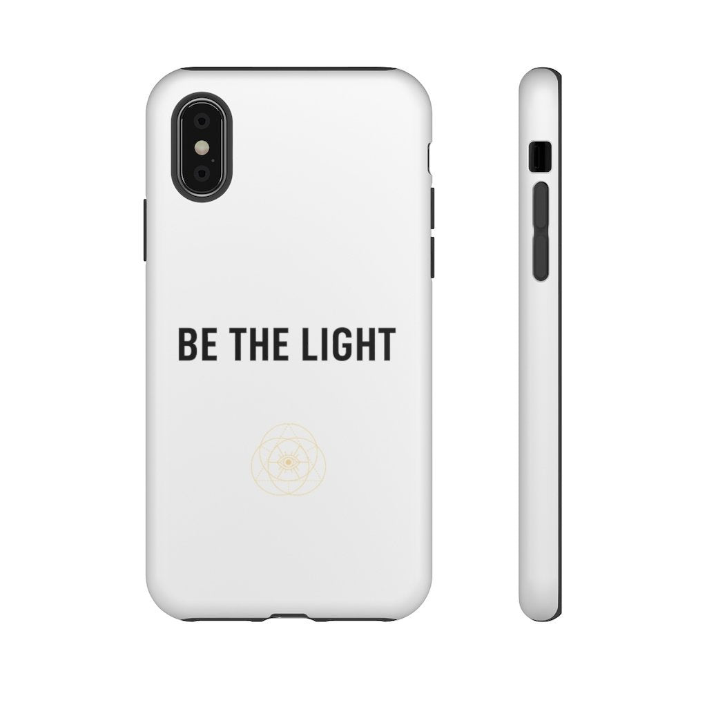 BE THE LIGHT iPhone & Samsung Tough Cases - Reality Hacker Co.