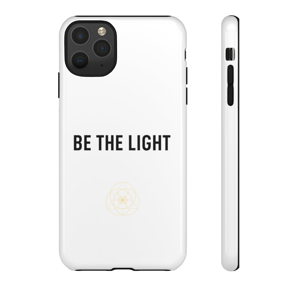 BE THE LIGHT iPhone & Samsung Tough Cases