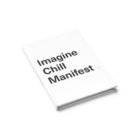 IMAGINE - CHILL - MANIFEST Journal - Ruled Line - Reality Hacker Co.