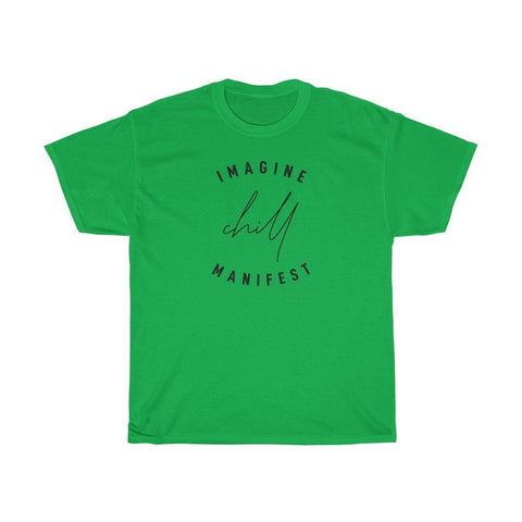Imagine Chill Manifest - Unisex Heavy Cotton Tee - Reality Hacker Co.