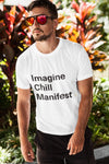IMAGINE - CHILL - MANIFEST Unisex Jersey Short Sleeve Tee - Reality Hacker Co.