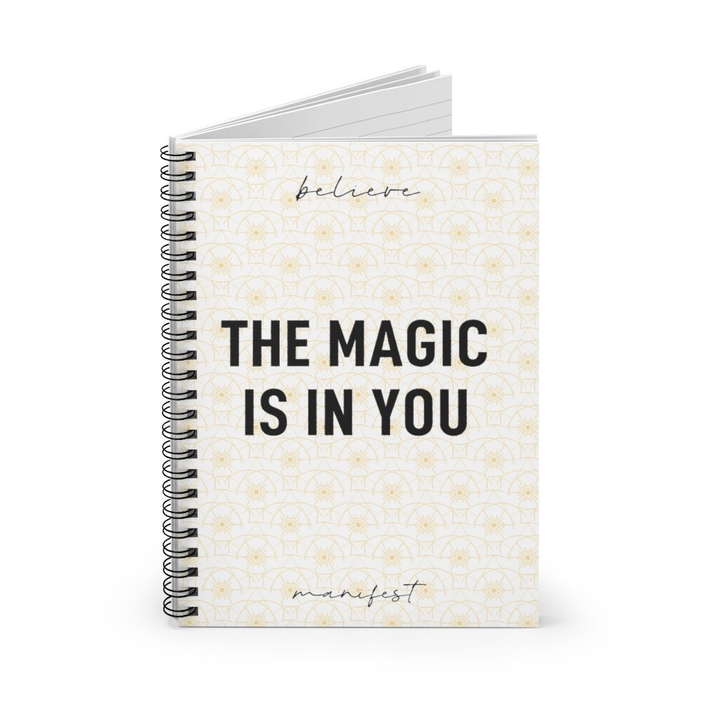 THE MAGIC IS IN YOU Spiral Notebook - Ruled Line - Reality Hacker Co.