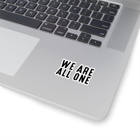 WE ARE ALL ONE Kiss-Cut Stickers - Reality Hacker Co.