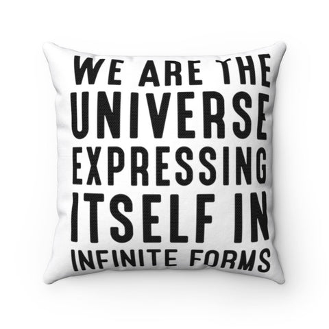 WE ARE THE UNIVERSE Spun Polyester Square Pillow - Reality Hacker Co.