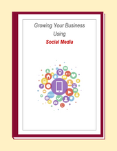 Load image into Gallery viewer, Growing Your Business Using Social Media- Ebook