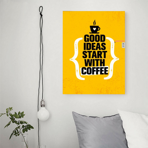 Tableau Décoratif : Good ideas start with coffee