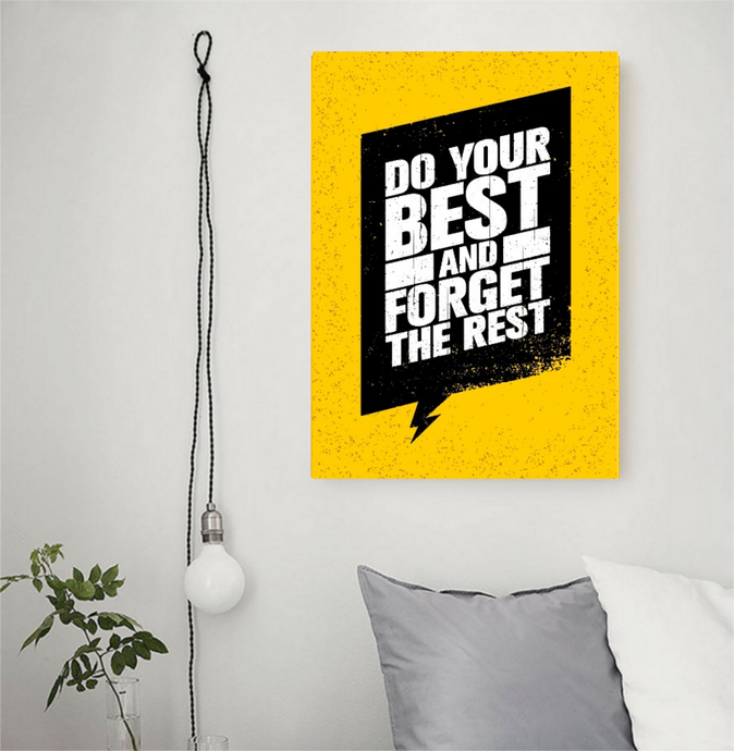 Tableau Décoratif : Do your best and forget the rest