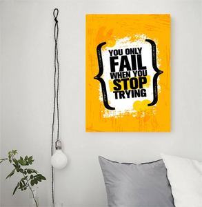 Tableau Décoratif : You only fail when you stop trying