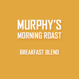 MURPHY'S MORNING ROAST