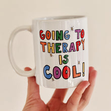 Load image into Gallery viewer, Going To Therapy Is Cool! - Mug