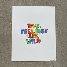 Load image into Gallery viewer, You Feelings Are Valid - 8x10 Original Watercolor
