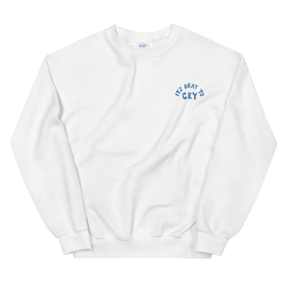 It's Okay To Cry (Embroidered Edition) Unisex Sweatshirt